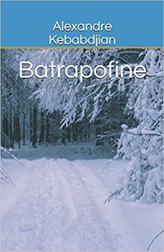 Batrapofine, Alexandre Kebabdjian, 2021