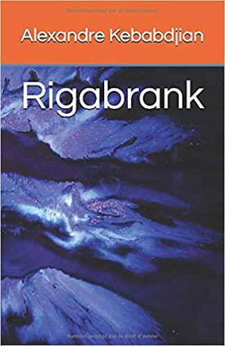 Rigabrank, Alexandre Kebabdjian, 2020